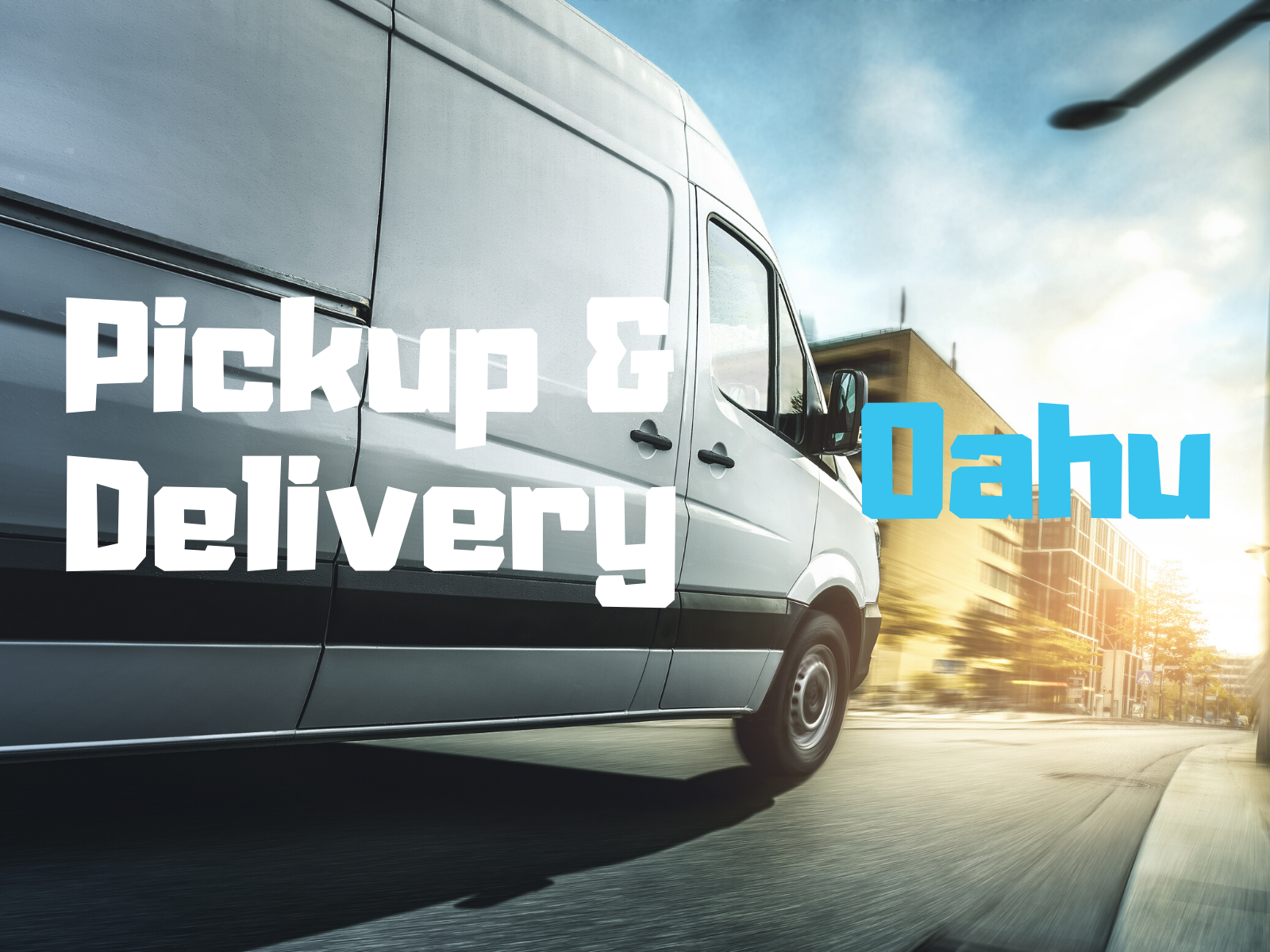 Oahu Courier Service | Pick Up and Delivery